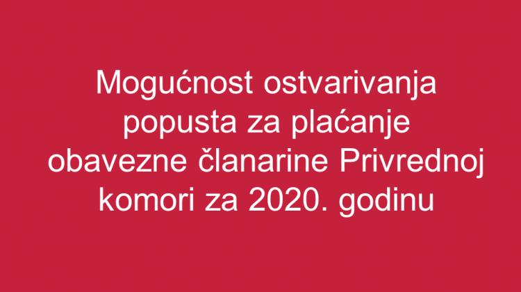 Mogućnost ostvarivanja popusta za plaćanje obavezne članarine Privrednoj komori za 2020. godinu